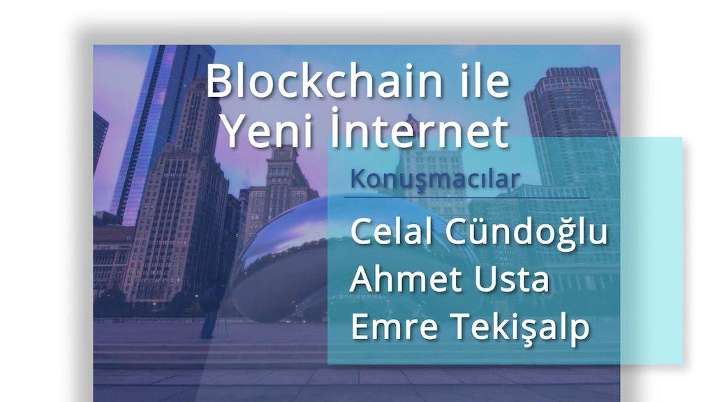 """""""Blockchain ile Yeni İnternet"""" etkinliğini kaçıranlar üzülmesin"""