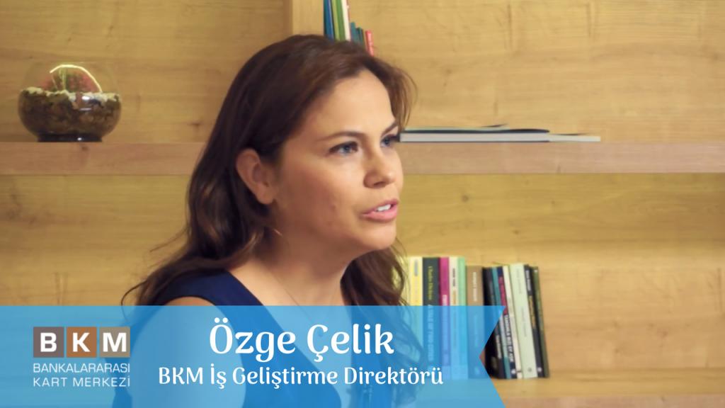 Video Röportaj: Özge Çelik – BKM İş Geliştirme Direktörü