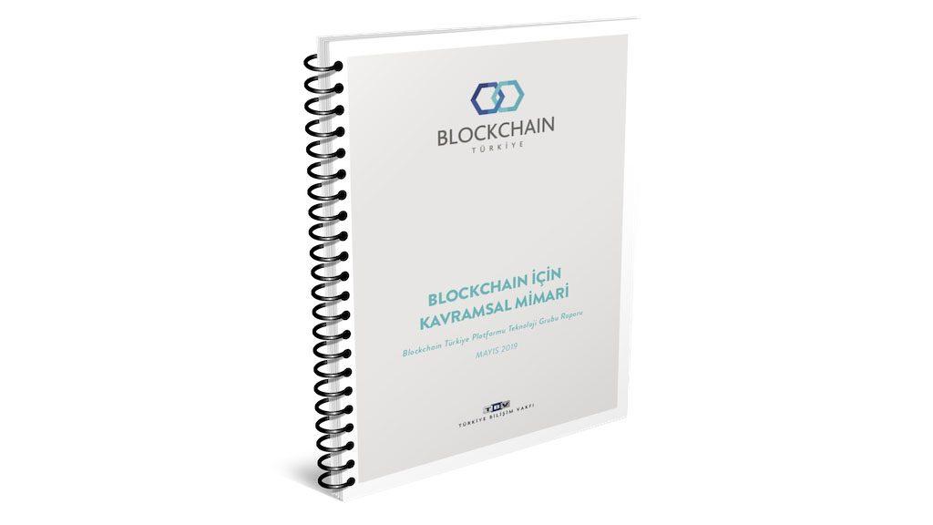 """BCTR Rapor: """"Blockchain için Kavramsal Mimari"""""""