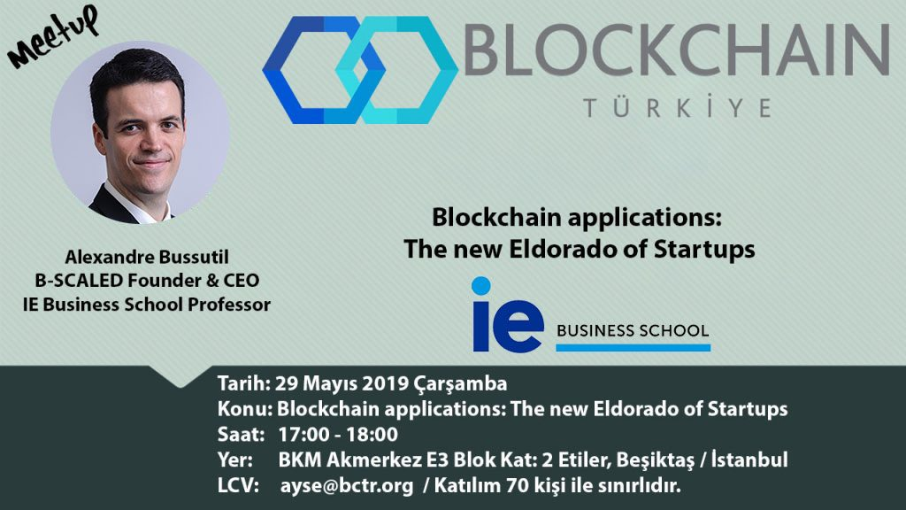"Buluşma Daveti: ""Blockchain applications: The new Eldorado of Startups"""